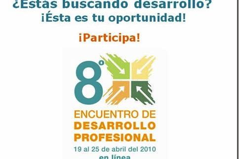 8° Encuentro de Desarrollo Profesional: 19 al 25 de abril de 2010