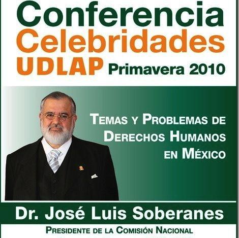 Temas y Problemas de Derechos Humanos en México. Dr. José Luis Soberanes – Conferencia Celebridades UDLAP