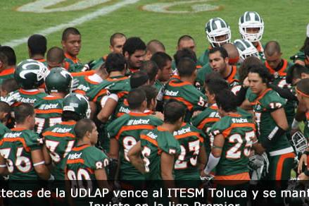 Aztecas de la UDLAP vence al ITESM Toluca y se mantiene Invicto en la liga Premier