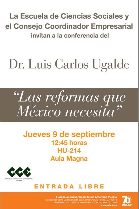 """Conferencias """"Las reformas que México necesita"""" por el Dr. Luis Carlos Ugalde"""