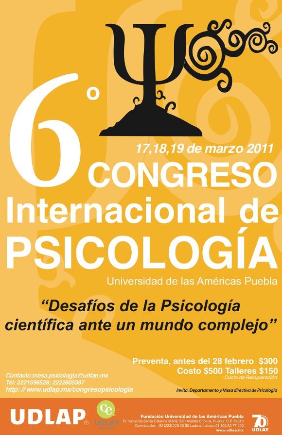 VI Congreso Internacional de Psicología UDLAP. DESAFÍOS DE LA PSICOLOGÍA CIENTÍFICA ANTE UN MUNDO COMPLEJO.