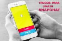 Trucos de Snapchat