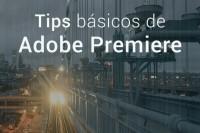 Tips básicos de Premiere