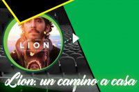 Lion: Un camino a casa- Cineclub UDLAP