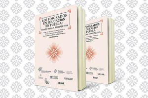 Académica UDLAP presenta libro sobre recuento histórico de los posgrados en Educación en Puebla